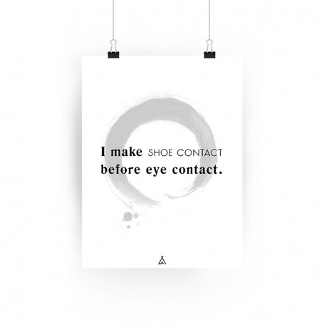 Poster I make shoe contact before eye contact | La Sneakerie