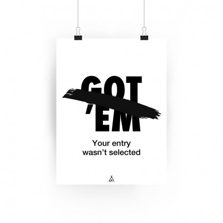Your Entry Was't Selected Poster | La Sneakerie