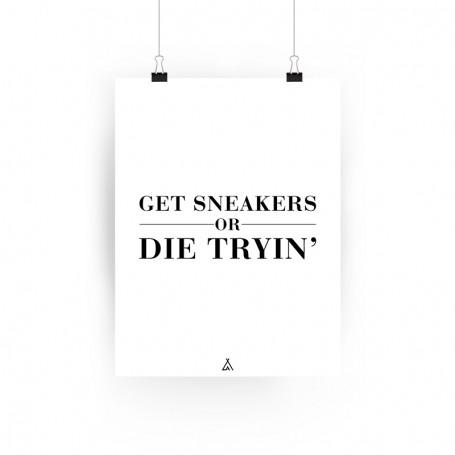 Poster Get sneakers or die tryin' | La Sneakerie
