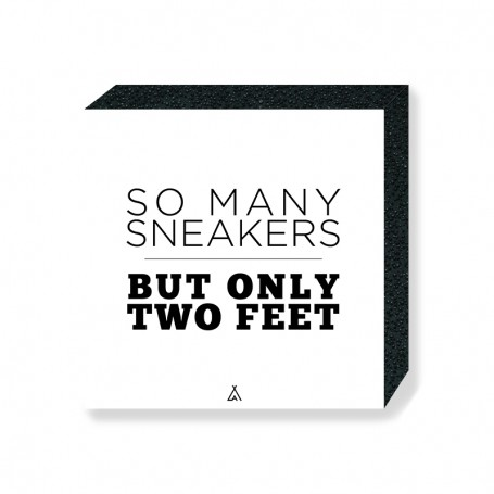 So Many Sneakers But Only Two Feet Square Print | La Sneakerie