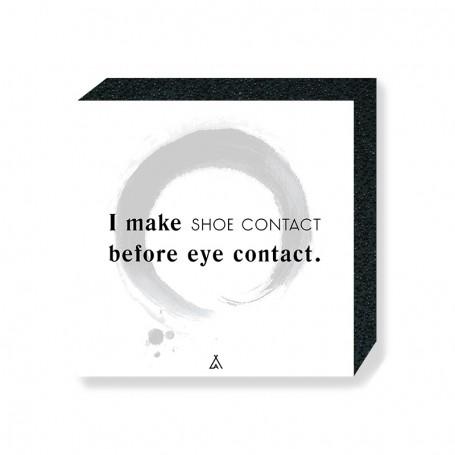 Wandbild Bloc I make shoe contact before eye contact | La Sneakerie