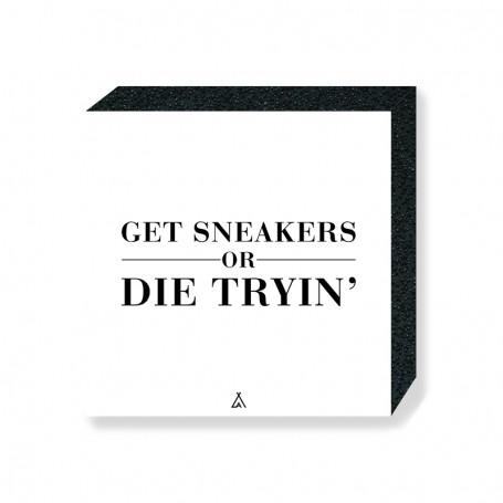 Wandbild Bloc Get sneakers or die tryin'   La Sneakerie