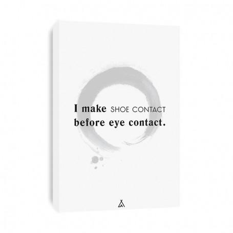I Make Shoe Contact Before Eye Contact Canvas Print | La Sneakerie