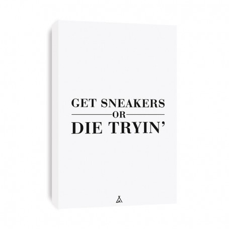 Tableau Get Sneakers Or Die Tryin' | La Sneakerie